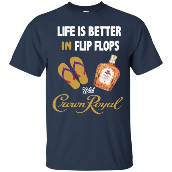 image 187 600x600px Life Is Better In Flip Flops With Crown Royal T Shirts, Hoodies