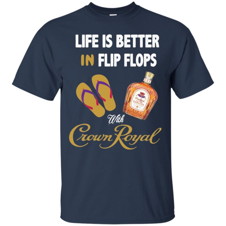 image 187 768x768px Life Is Better In Flip Flops With Crown Royal T Shirts, Hoodies