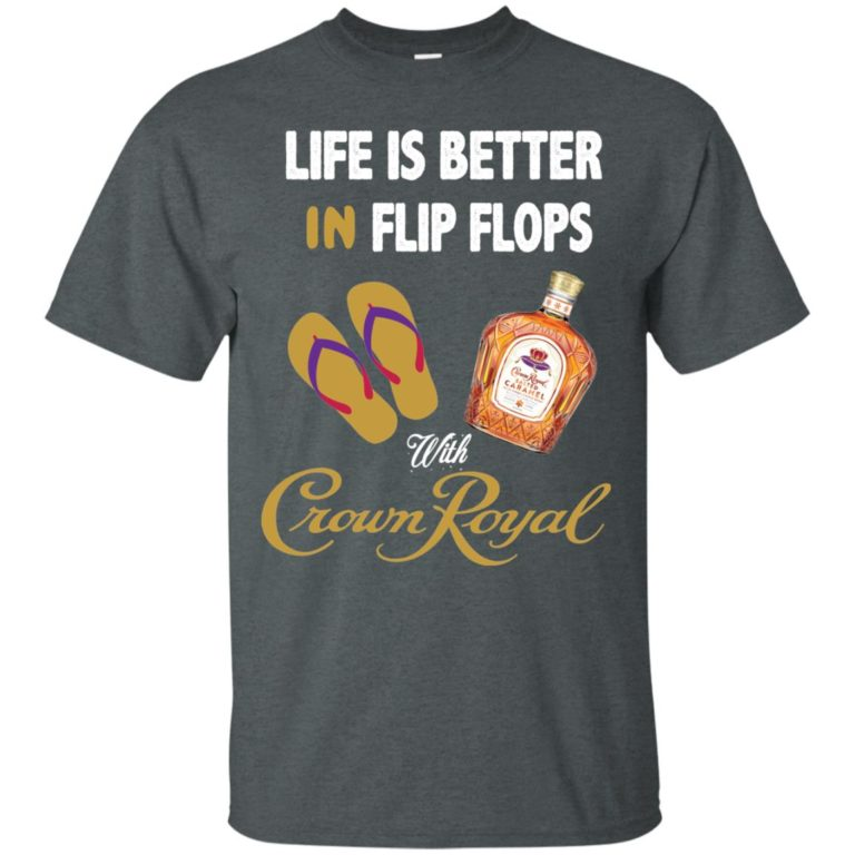 image 188 768x768px Life Is Better In Flip Flops With Crown Royal T Shirts, Hoodies
