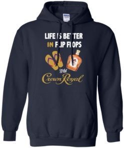 image 190 247x296px Life Is Better In Flip Flops With Crown Royal T Shirts, Hoodies