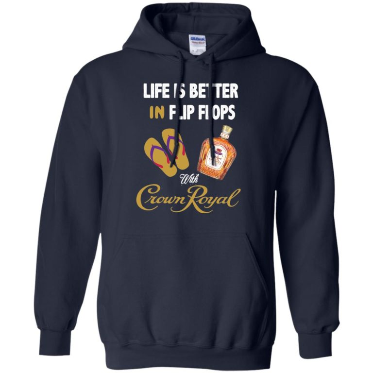 image 190 768x768px Life Is Better In Flip Flops With Crown Royal T Shirts, Hoodies
