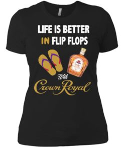 image 192 247x296px Life Is Better In Flip Flops With Crown Royal T Shirts, Hoodies