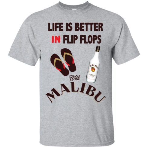 image 208 490x490px Life Is Better In Flip Flops With Malibu Rum T Shirts, Hoodies, Tank Top