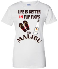 image 217 247x296px Life Is Better In Flip Flops With Malibu Rum T Shirts, Hoodies, Tank Top