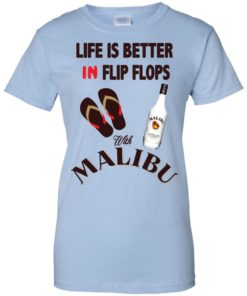 image 218 247x296px Life Is Better In Flip Flops With Malibu Rum T Shirts, Hoodies, Tank Top