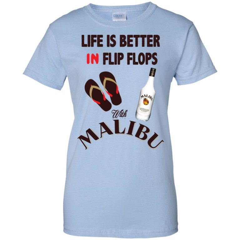 image 218 768x768px Life Is Better In Flip Flops With Malibu Rum T Shirts, Hoodies, Tank Top