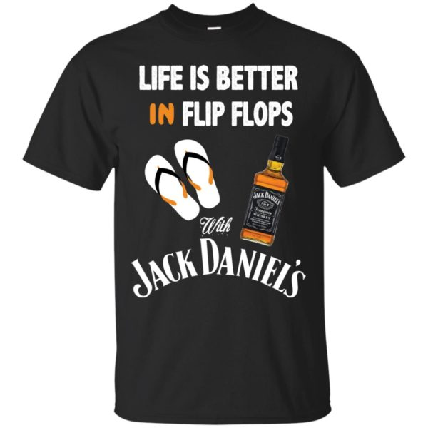 image 219 600x600px Life Is Better In Flip Flops With Jack Daniel's T Shirts, Hoodies