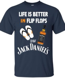 image 220 247x296px Life Is Better In Flip Flops With Jack Daniel's T Shirts, Hoodies