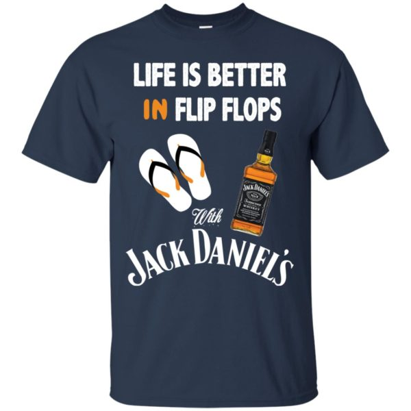 image 220 600x600px Life Is Better In Flip Flops With Jack Daniel's T Shirts, Hoodies