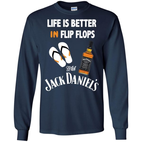 image 224 600x600px Life Is Better In Flip Flops With Jack Daniel's T Shirts, Hoodies