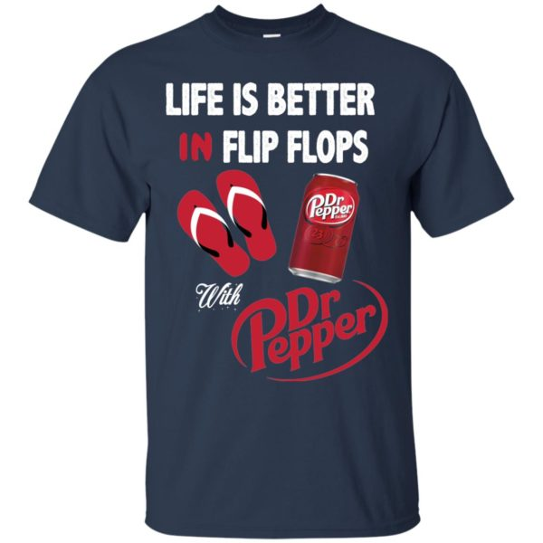 image 232 600x600px Life Is Better In Flip Flops With Dr Pepper T Shirts, Hoodies, Tank Top