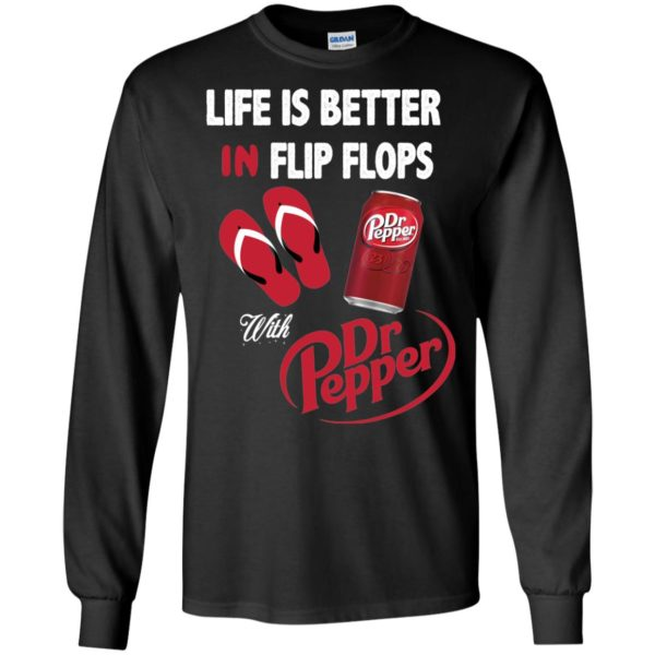 image 235 600x600px Life Is Better In Flip Flops With Dr Pepper T Shirts, Hoodies, Tank Top