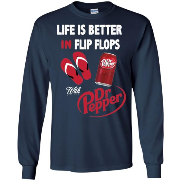 image 236 600x600px Life Is Better In Flip Flops With Dr Pepper T Shirts, Hoodies, Tank Top