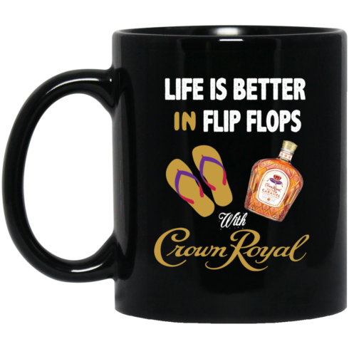image 490x490px Life Is Better In Flip Flops With Crown Royal Coffee Mug