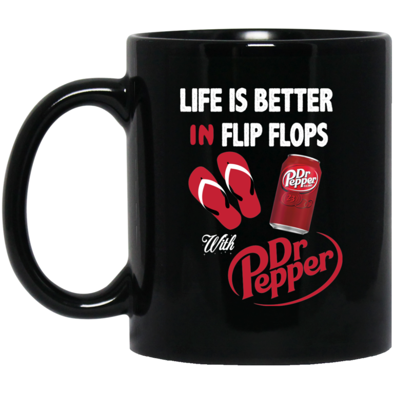 image 6 768x768px Life Is Better In Flip Flops With Dr Pepper Mug