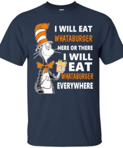 image 72 247x296px I Will Eat Whataburger Here Or There T Shirts, Hoodies, Tank Top