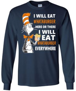 image 76 247x296px I Will Eat Whataburger Here Or There T Shirts, Hoodies, Tank Top
