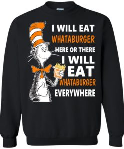 image 79 247x296px I Will Eat Whataburger Here Or There T Shirts, Hoodies, Tank Top