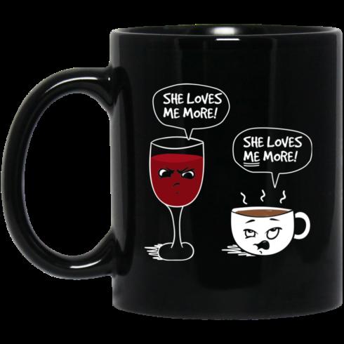 image 8 490x490px Wine vs Coffee She Loves Me More Coffee Mug