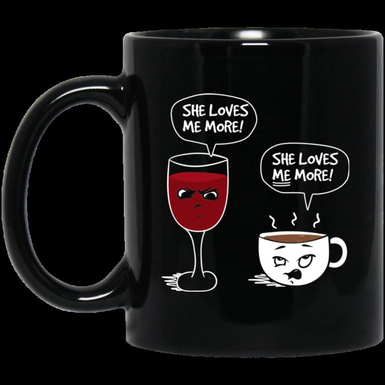 image 8 768x768px Wine vs Coffee She Loves Me More Coffee Mug