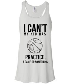 image 86 247x296px I Can't My Kid Has Practice A Game Or Something T Shirts