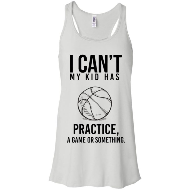 image 86 768x768px I Can't My Kid Has Practice A Game Or Something T Shirts