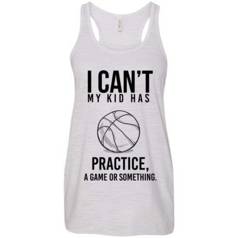 image 88 490x490px I Can't My Kid Has Practice A Game Or Something T Shirts