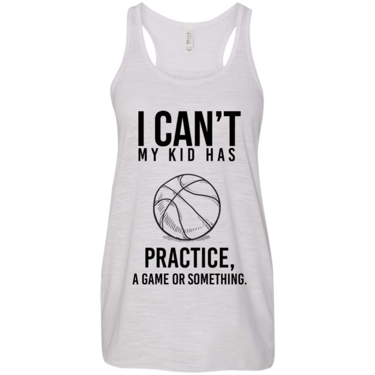 image 88 768x768px I Can't My Kid Has Practice A Game Or Something T Shirts