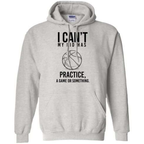 image 89 490x490px I Can't My Kid Has Practice A Game Or Something T Shirts