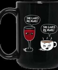 image 9 247x296px Wine vs Coffee She Loves Me More Coffee Mug