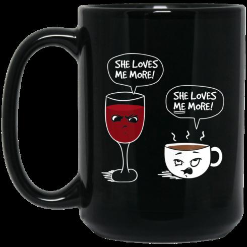 image 9 490x490px Wine vs Coffee She Loves Me More Coffee Mug