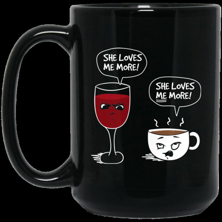 image 9 768x768px Wine vs Coffee She Loves Me More Coffee Mug
