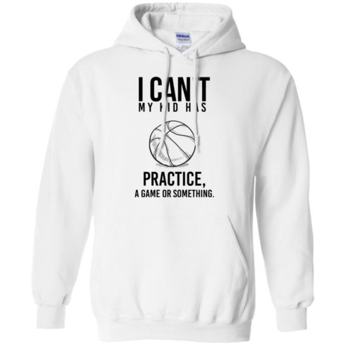 image 90 490x490px I Can't My Kid Has Practice A Game Or Something T Shirts