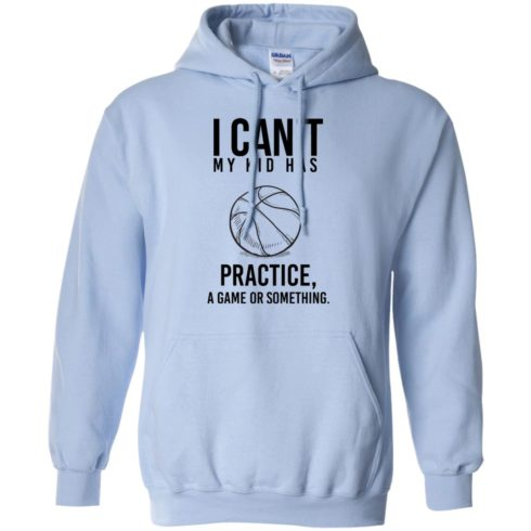image 91 490x490px I Can't My Kid Has Practice A Game Or Something T Shirts