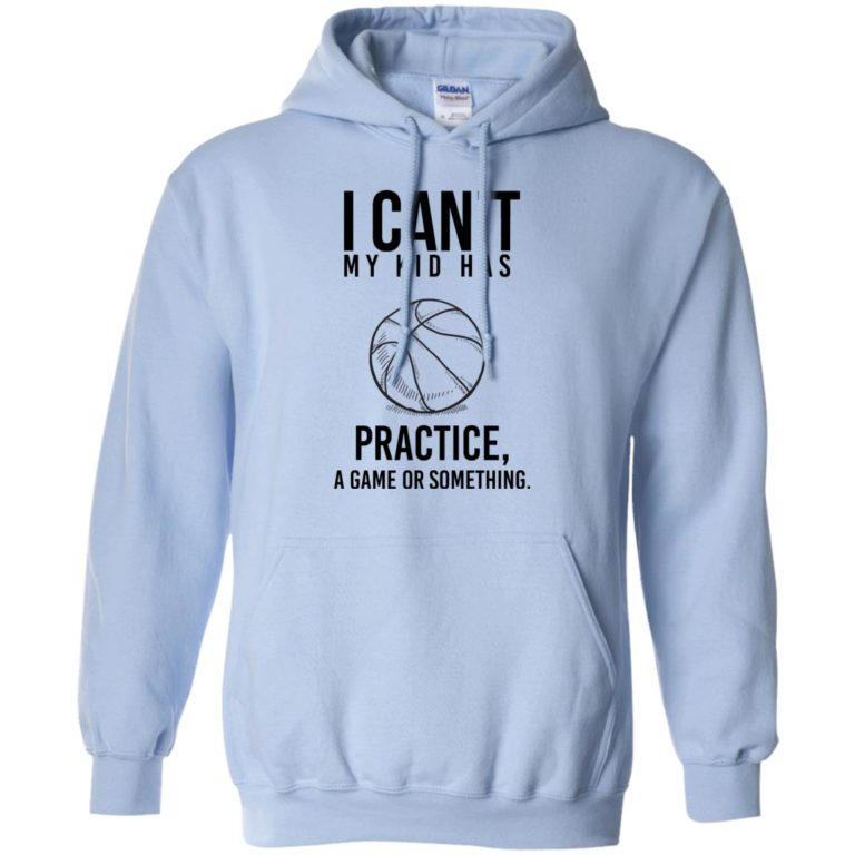 image 91 768x768px I Can't My Kid Has Practice A Game Or Something T Shirts