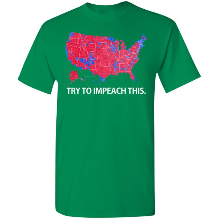 redirect 1 750x750px Try To Impeach This USA Election Map Trump Shirt