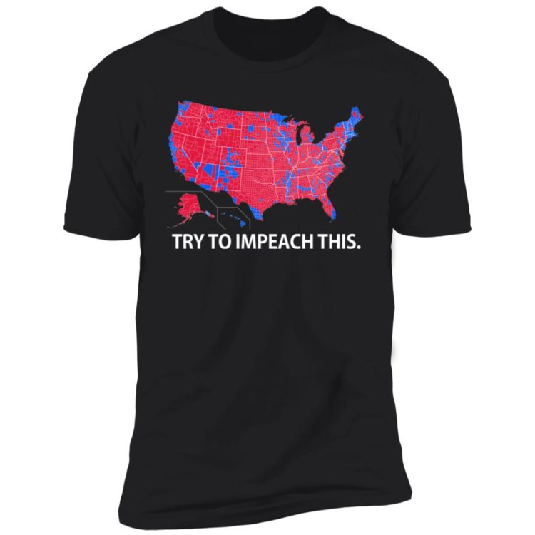 redirect 10 750x750px Try To Impeach This USA Election Map Trump Shirt
