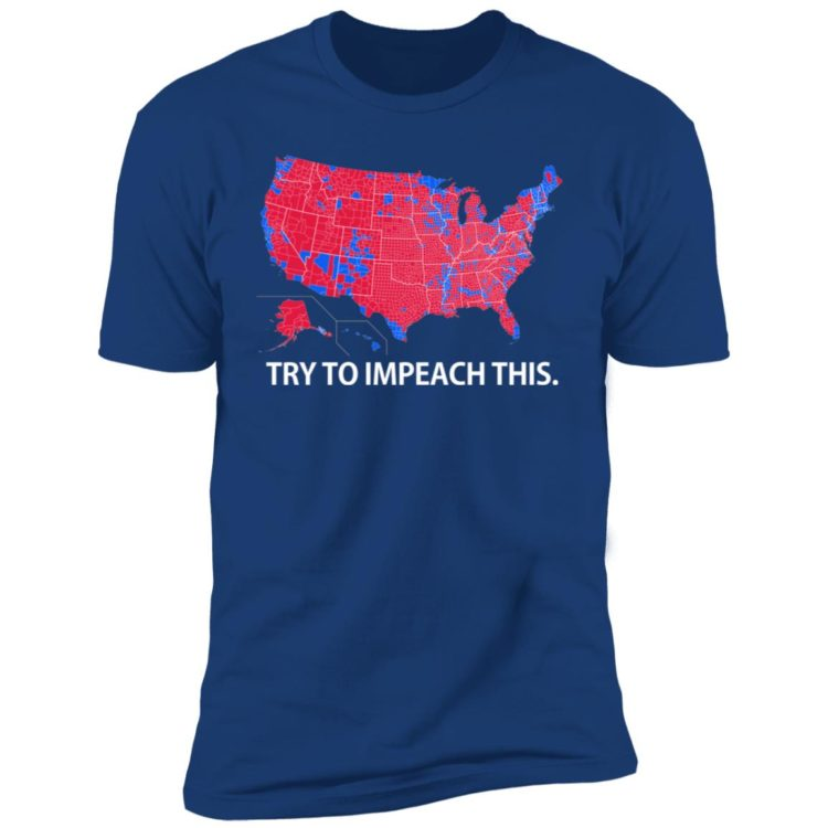 redirect 11 750x750px Try To Impeach This USA Election Map Trump Shirt