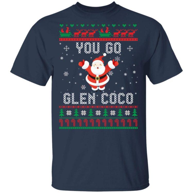 redirect 1360 750x750px You Go Glen CoCo Santa Christmas Shirt