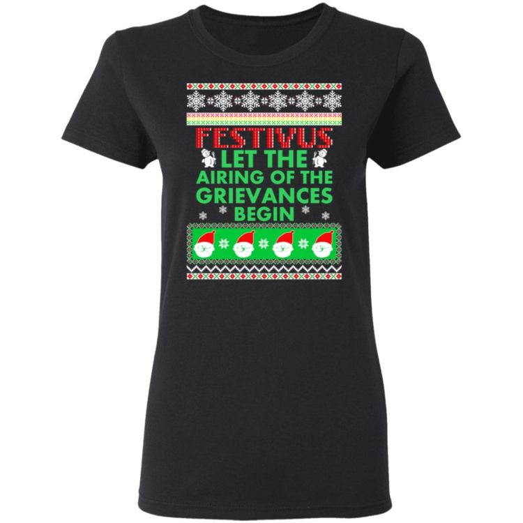 redirect 1371 750x750px Festivus Airing of the grievances begin Non Christmas Shirt