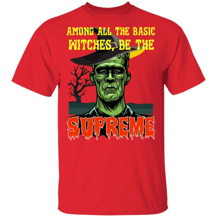 redirect 1439 750x750px Among All The Basic Witches Be Te Supreme Halloween Shirt