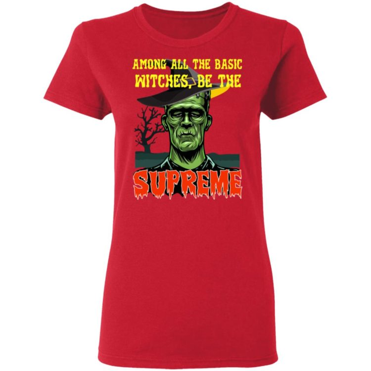 redirect 1441 750x750px Among All The Basic Witches Be Te Supreme Halloween Shirt