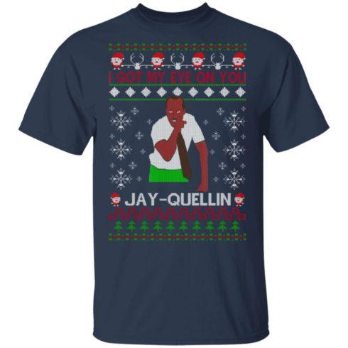 redirect 1449 1 490x490px I Got My Eye On You Jay Quellin Christmas Shirt
