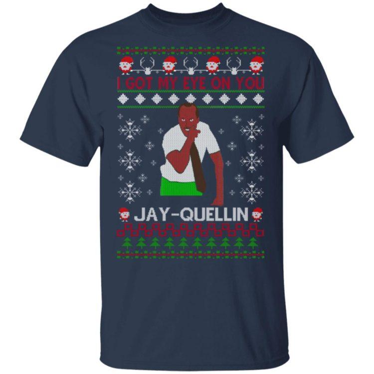 redirect 1449 1 750x750px I Got My Eye On You Jay Quellin Christmas Shirt