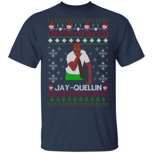 redirect 1449 490x490px I Got My Eye On You Jay Quellin Christmas Shirt