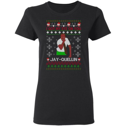 redirect 1450 490x490px I Got My Eye On You Jay Quellin Christmas Shirt