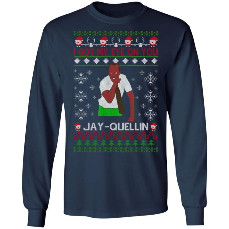 redirect 1452 1 750x750px I Got My Eye On You Jay Quellin Christmas Shirt