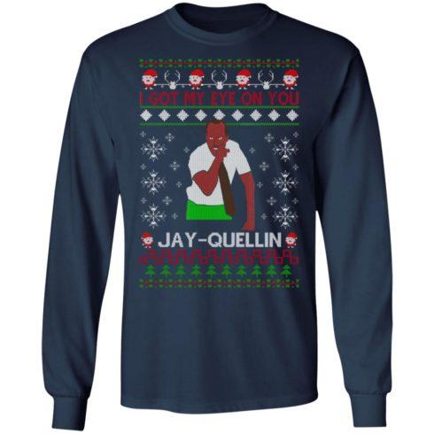 redirect 1452 490x490px I Got My Eye On You Jay Quellin Christmas Shirt
