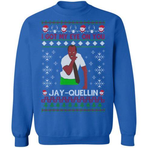 redirect 1457 490x490px I Got My Eye On You Jay Quellin Christmas Shirt