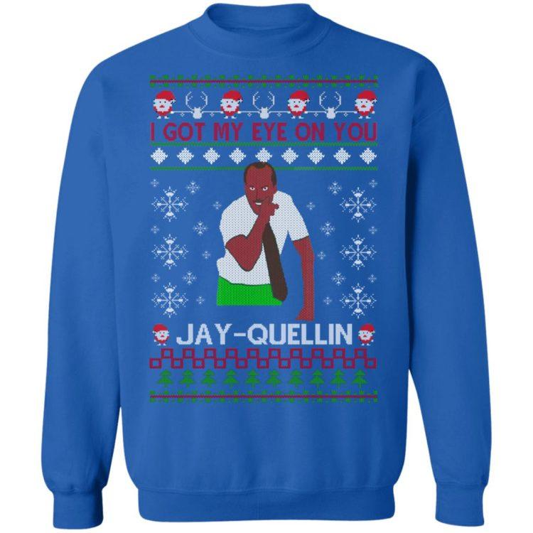 redirect 1457 750x750px I Got My Eye On You Jay Quellin Christmas Shirt